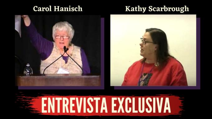 Entrevista com Carol Hanisch e Kathy Scarbrough