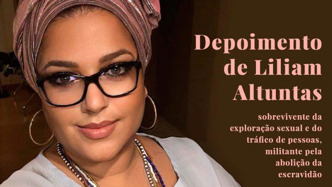 Depoimento de Liliam Altuntas, sobrevivente da exploração sexual e do tráfico de pessoas